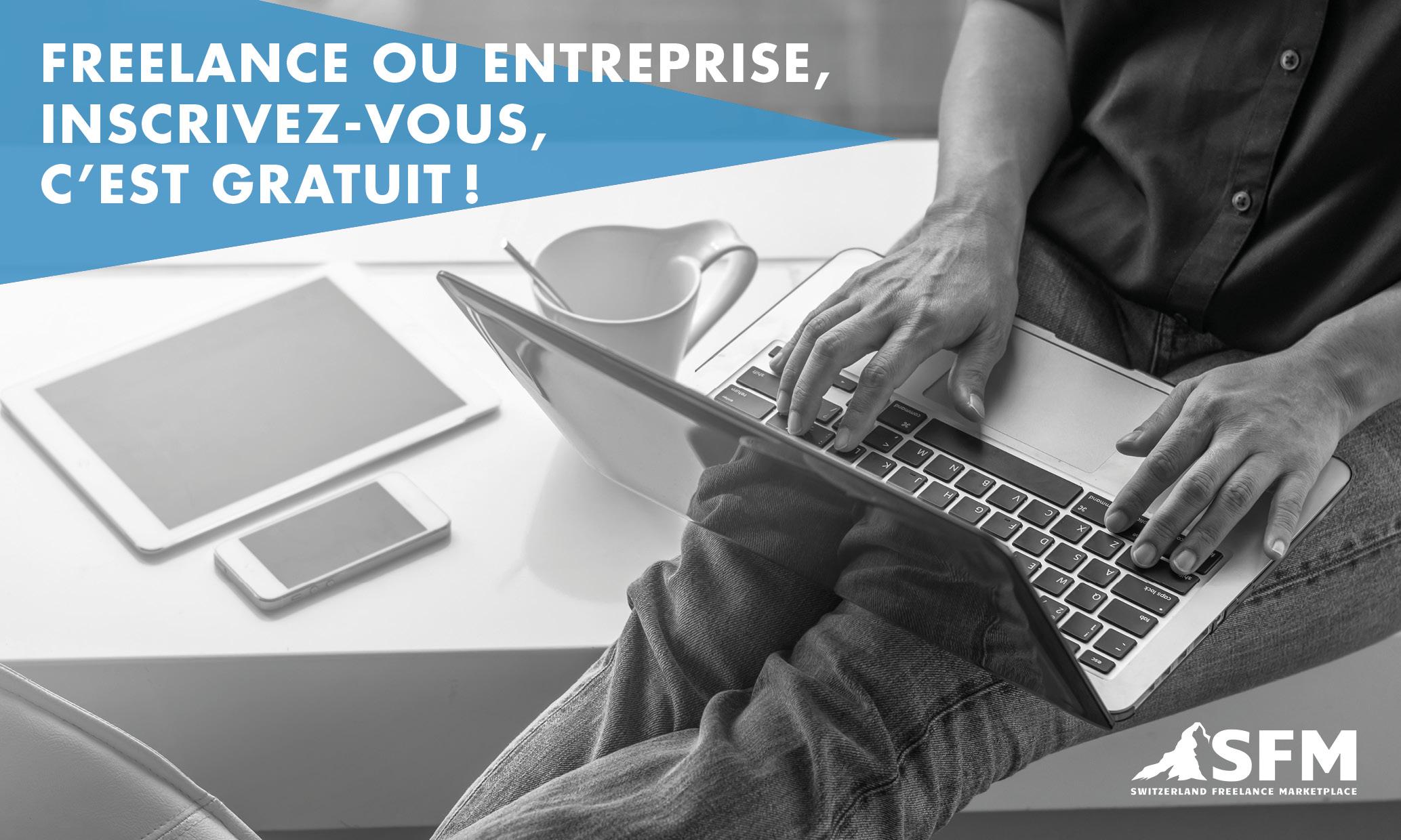 Freelance ou entreprise, inscrivez-vous, c'est gratuit!