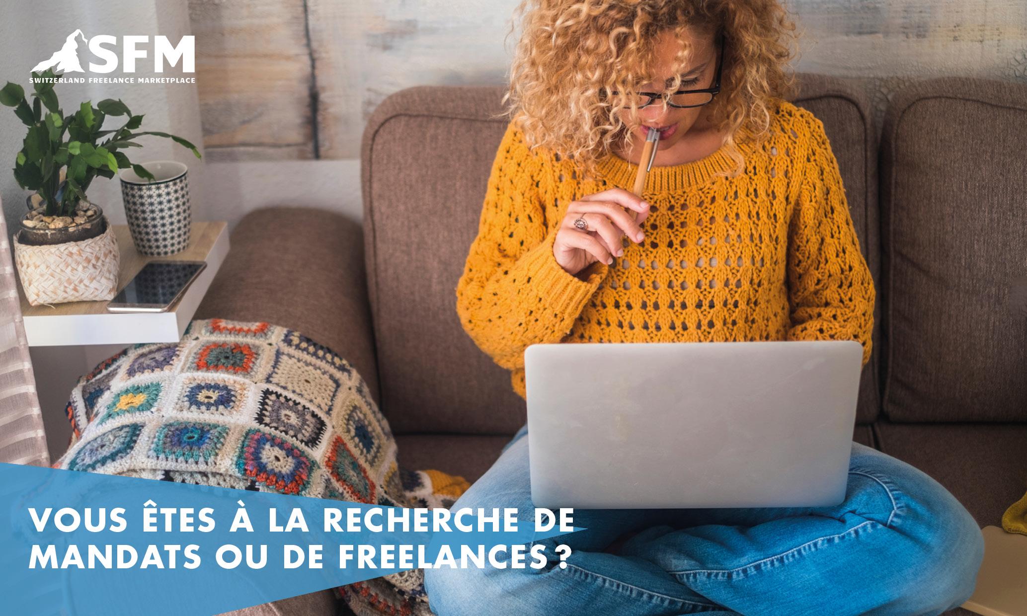 Vous êtes à la recherche de mandats ou de freelances?